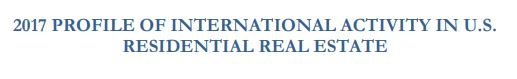 2017 Profile of International Activity in US Residential Real Estate
